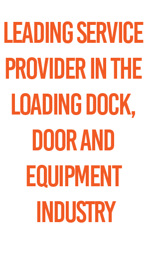 Leading Service Provider in the Loading Deck, Door and Equipment Industry